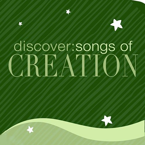 Discover: Songs Of Creation by Various Artists