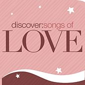 Discover: Songs Of Love by Various Artists
