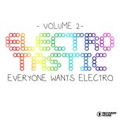 Electrotastic Vol. 2 (Everyone Wants Electro) by Various Artists