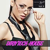 Dirty Tech-House, Vol. 9 by Various Artists