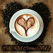 Cafe Del Crema, Vol. 2 (Delicious Lounge & Tasty Chill Out) by Various Artists