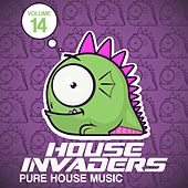 House Invaders - Pure House Music, Vol. 14 by Various Artists