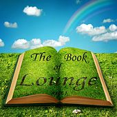 Play & Download The Book of Lounge, Page 1 (Relaxing Chill Out and Lounge Essentials) by Various Artists | Napster