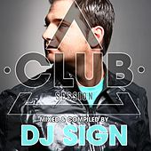 Club Session Presented By DJ Sign by Various Artists