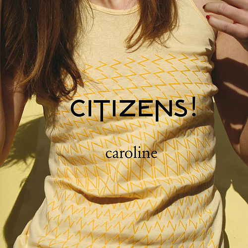 Play & Download Caroline by Citizens! | Napster