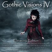 Play & Download Gothic Visions IV - Electronic Edition by Various Artists | Napster