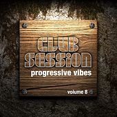 Play & Download Progressive Vibes, Vol. 8 by Various Artists | Napster