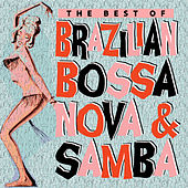 The Best of Brazilian Bossa Nova & Samba by Various Artists