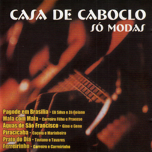 Play & Download Casa de Caboclo - Só Modas by Various Artists | Napster