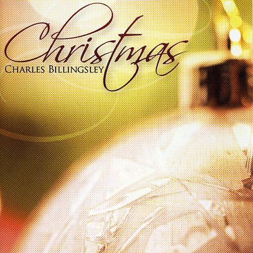Play & Download Christmas by Charles Billingsley | Napster