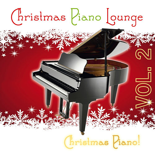 Play & Download Christmas Piano Lounge, Vol. 2 by Christmas Piano | Napster