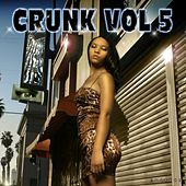 Play & Download Crunk Volume 5 by Various Artists | Napster