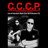 Play & Download C.C.C.P. Live @ Numbers Night Club 2013 Houston TX by CCCP | Napster