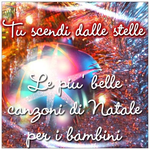 Play & Download Tu scendi dalle stelle: Le più belle canzoni di Natale per i bambini by Italian Babies | Napster