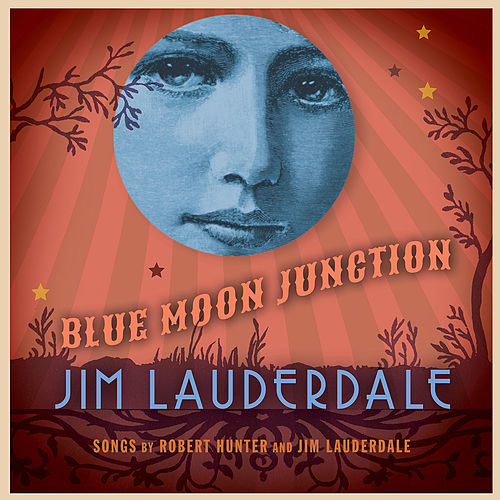 Blue Moon Junction by Jim Lauderdale