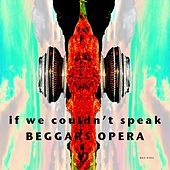 Play & Download If We Couldn't Speak (EP) by Beggars Opera | Napster