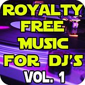 Play & Download Royalty Free Dance Music for DJ's Vol. 1 by Royalty Free Music | Napster