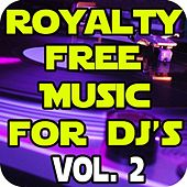 Play & Download Royalty Free Dance Music for DJ's Vol. 2 by Royalty Free Music | Napster