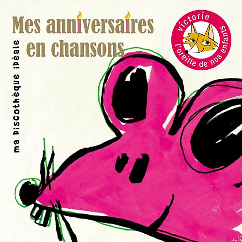 Play & Download Mes anniversaires en chansons (Ma discothèque idéale) by Various Artists | Napster