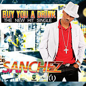 Play & Download Buy You a Drink by Sanchez | Napster