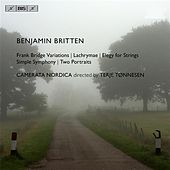 Britten: Frank Bridge Variations - Lachrymae - Elegy for Strings - Simple Symphony - Two Portraits by Various Artists
