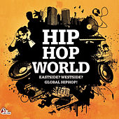 Hiphop World - Eastside ? Westside ? Global Hiphop! by Various Artists