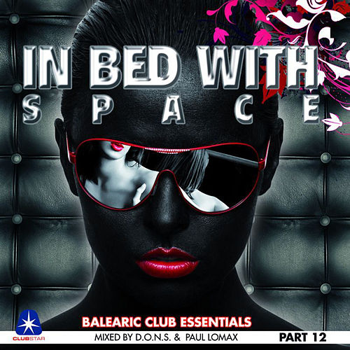 Play & Download In Bed With Space Part12 - Balearic Club Essentials by Various Artists | Napster