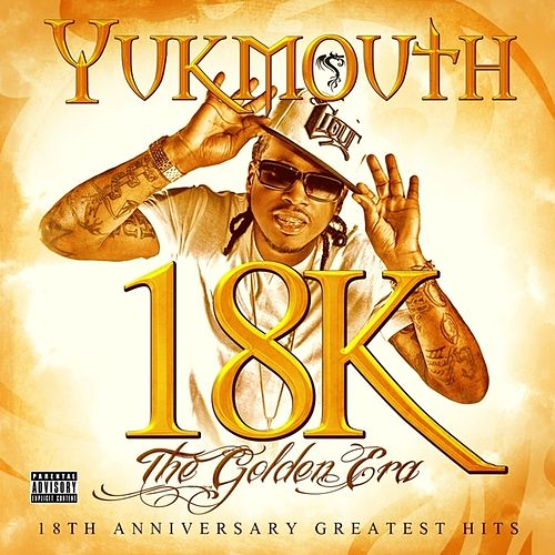 Play & Download 18k - The Golden Era: Disc 1 by Yukmouth | Napster