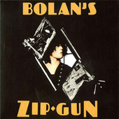 Play & Download Bolan's Zip Gun by T. Rex | Napster