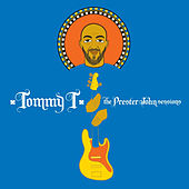 Play & Download The Prester John Sessions by Tommy T | Napster