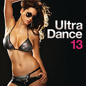 Play & Download Ultra Dance 13 by Various Artists | Napster