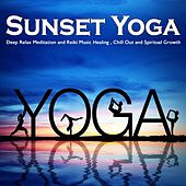Play & Download Sunset Yoga Del Mar (Deep Relax Meditation and Reiki Music Healing, Chill Out and Spiritual Growth) by Various Artists | Napster