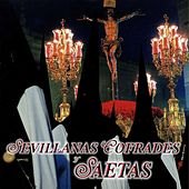 Play & Download Sevillanas Cofrades y Saetas by Various Artists | Napster