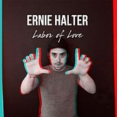 Play & Download Labor of Love by Ernie Halter | Napster