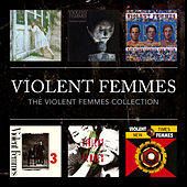 Play & Download The Violent Femmes Collection by Violent Femmes | Napster