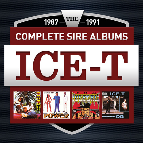 Play & Download The Complete Sire Albums 1987 - 1991 (Ice-T) by Ice-T | Napster