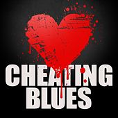 Play & Download Cheating Blues by Various Artists | Napster