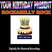 Play & Download Your Birthday Present - Rockabilly Rock by Various Artists | Napster