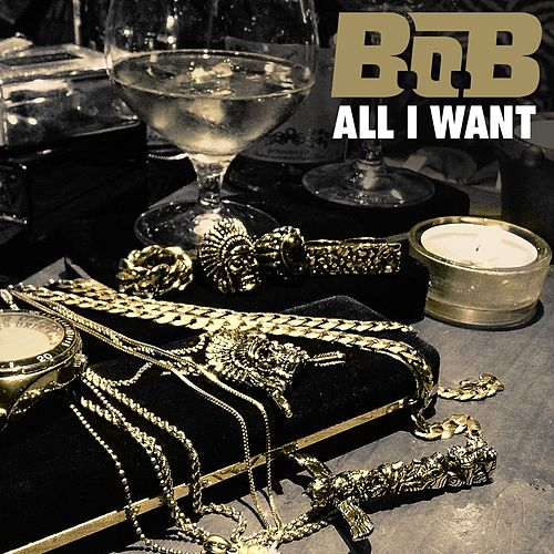 Play & Download All I Want by B.o.B | Napster