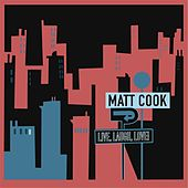 Play & Download Live, Laugh, Love! by Matt Cook | Napster