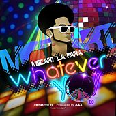 Whatever Yo! by Mozart La Para