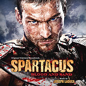 Play & Download Spartacus: Blood And Sand by Joseph Loduca | Napster