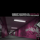 Deep Down in Berlin 9 - Independent German Electronic Music Sampler by Various Artists