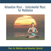 Play & Download Relaxation Music - Instrumental Music for Meditation - Music for Meditation and Relaxation Spherical by Rettenmaier | Napster