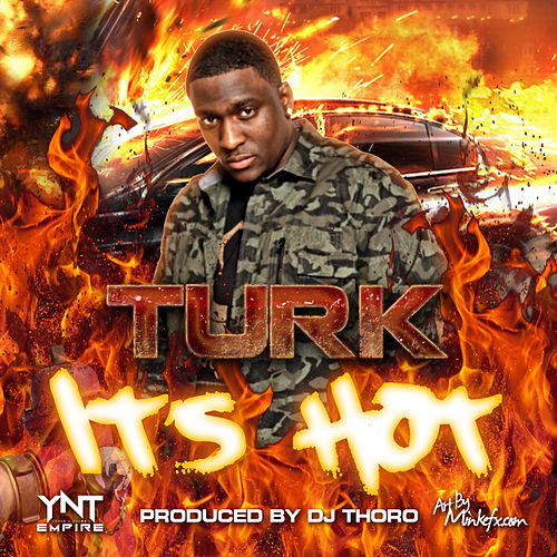 It's Hot by Turk