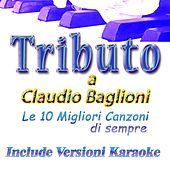 Play & Download Tributo a Claudio Baglioni: Le migliori canzoni di sempre by Various Artists | Napster