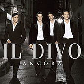 Play & Download Ancora by Il Divo | Napster
