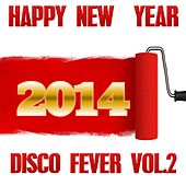 Play & Download Happy New  Year, Vol. 2 (2014) by Disco Fever | Napster