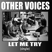 Play & Download Let Me Try by The Other Voices | Napster