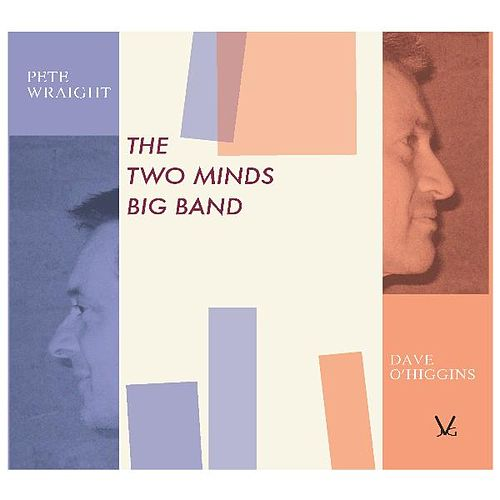 Play & Download The Two Minds Big Band by Dave O'Higgins | Napster